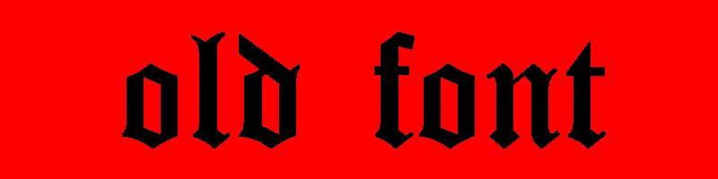 線上英文古老字體生成器,快速將英文字轉換成英文古老字體 ,系統支援WIN+MAC蘋果系統